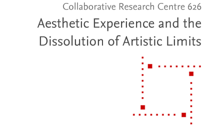 Collaborative Research Centre 626: Aesthetic Experience and the Dissolution of Artistic Limits